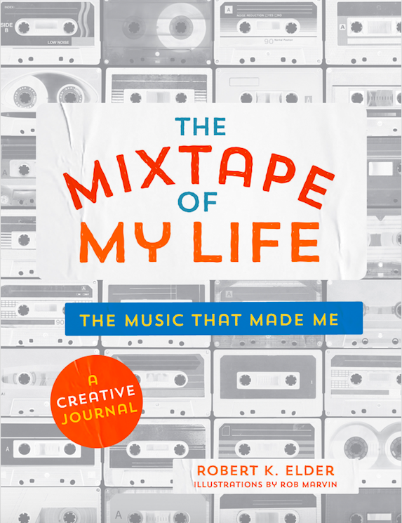 The Mixtape of My Life: The Music that Made Me